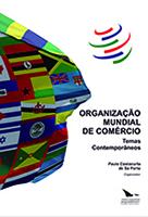 ORGANIZAÇÃO MUNDIAL DO COMÉRCIO - TEMAS CONTEMPORÂNEOS, livro de Paulo Costacurta de Sá Porto