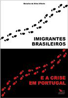 IMIGRANTES BRASILEIROS E A CRISE EM PORTUGAL, livro de Benalva da Silva Vitorio