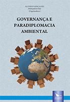 GOVERNANÇA E PARADIPLOMACIA AMBIENTAL, livro de Alcindo Gonçalves e Fernando Rei