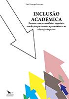 INCLUSÃO ACADÊMICA - PESSOAS COM NECESSIDADES ESPECIAIS: CONDIÇÕES PARA ACESSO E PERMANÊNCIA NA EDUCAÇÃO SUPERIOR, livro de Luiz Gonzaga Lourenço