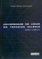 A UNIVERSIDADE NO LIMIAR DO 3º MILÊNIO, livro de Martha Abrahão Saad Lucchesi